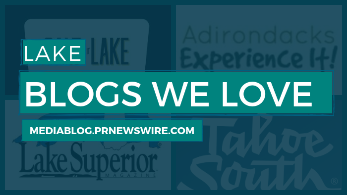Lake Blogs We Love - mediablog.prnewswire.com