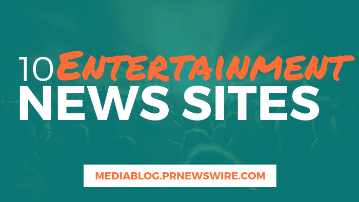10 Entertainment News Sites - mediablog.prnewswire.com