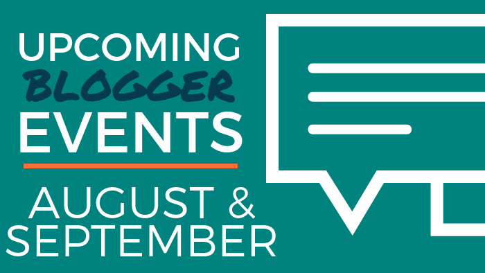Upcoming Blogger Events: August and September 2019