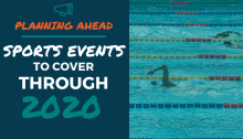 Planning Ahead: Sports Events to Cover Through 2020
