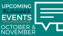 Upcoming Blogger Events - October and November