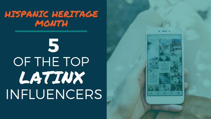 Hispanic Heritage Month: 5 of the Top Latinx Influencers