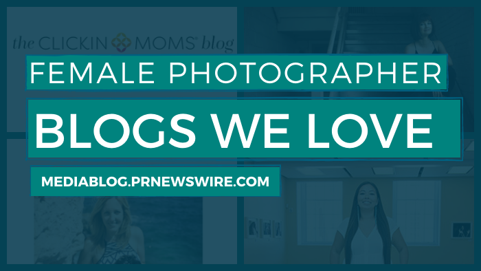 Female Photographer Blogs We Love - mediablog.prnewswire.com