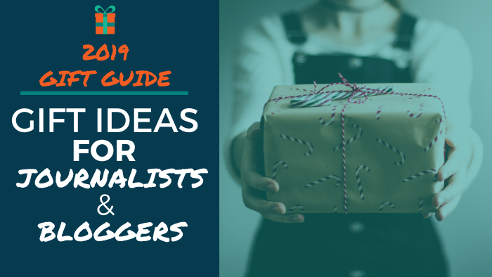 2019 Gift Guide: Gift Ideas for Journalists and Bloggers