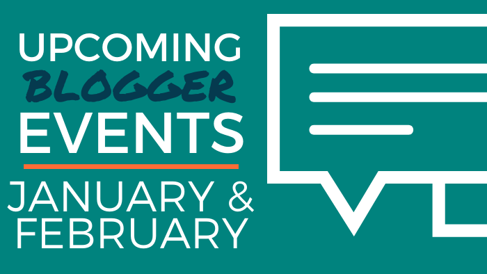 Upcoming Blogger Events - January and February 2020