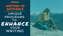 Writers in Residence: Unique Programs to Enhance Your Writing