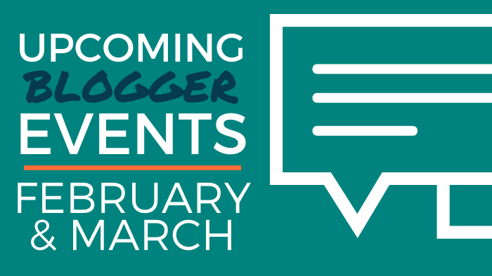 Upcoming Blogger Events - February and March 2020