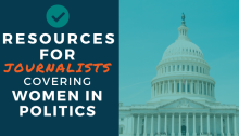 Resources for Journalists Covering Women in Politics