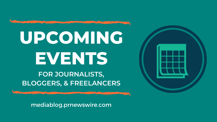 Upcoming Events for Journalists, Bloggers, and Freelancers - mediablog.prnewswire.com