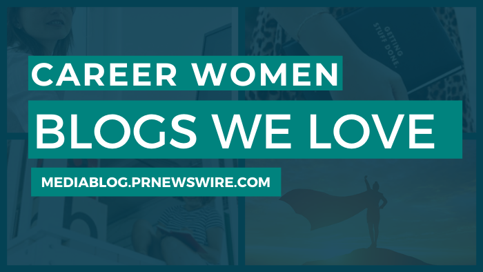 Career Women Blogs We Love - mediablog.prnewswire.com