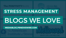 Stress Management Blogs We Love - mediablog.prnewswire.com