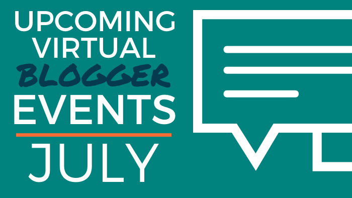 Upcoming Virtual Blogger Events - July 2020