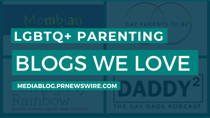 LGBTQ+ Parenting Blogs We Love - mediablog.prnewswire.com