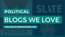 Political Blogs We Love - mediablog.prnewswire.com