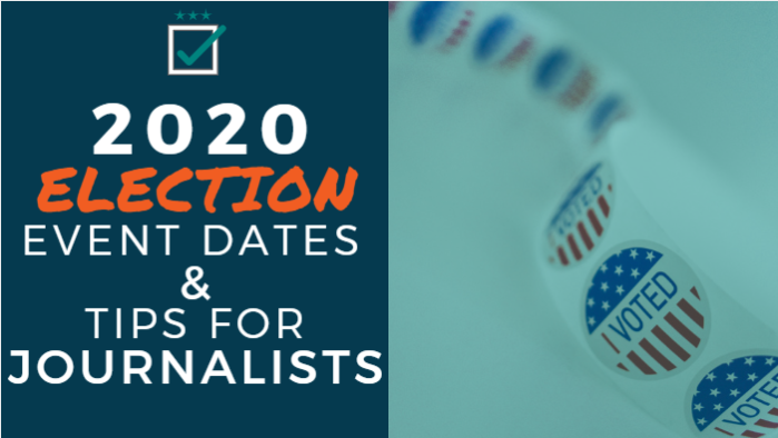 2020 Election Event Dates and Tips for Journalists
