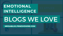 Emotional Intelligence Blogs We Love - mediablog.prnewswire.com