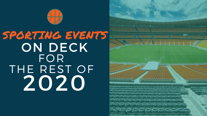 Sporting Events on Deck for the Rest of 2020