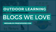 Outdoor Learning Blogs We Love - mediablog.prnewswire.com