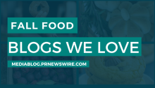 Fall Food Blogs We Love - mediablog.prnewswire.com