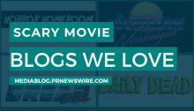 Scary Movie Blogs We Love - mediablog.prnewswire.com
