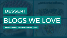 Dessert Blogs We Love - mediablog.prnewswire.com