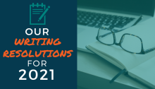 Our Writing Resolutions for 2021