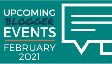 Upcoming Blogger Events - February 2021