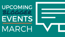 Upcoming Blogger Events | March
